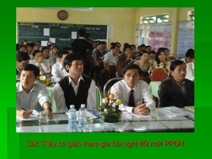 Các Thầy cô giáo tham gia hội nghị đổi mới PPDH.