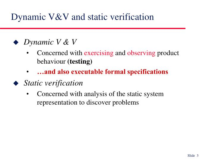 Dynamic v v and static verification