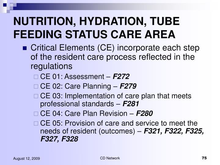 NUTRITION, HYDRATION, TUBE FEEDING STATUS CARE AREA