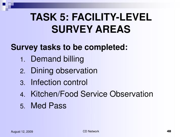 TASK 5: FACILITY-LEVEL SURVEY AREAS