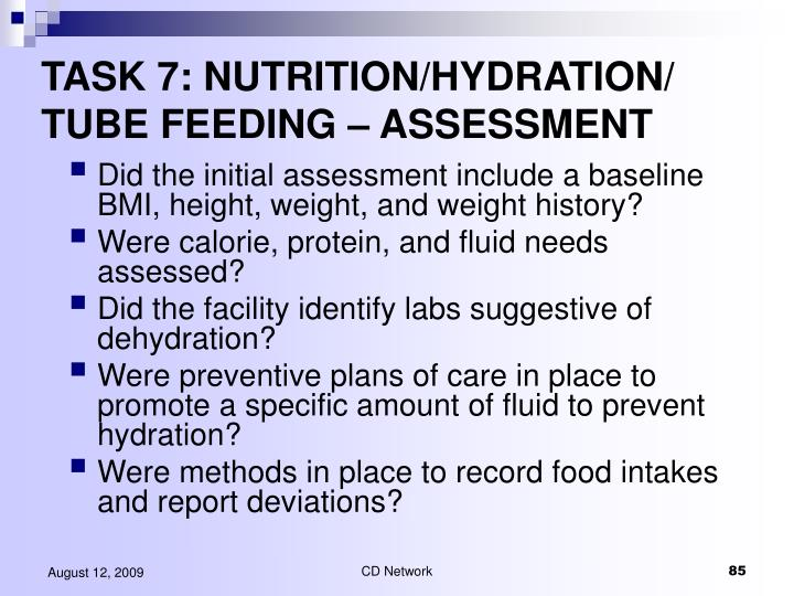 TASK 7: NUTRITION/HYDRATION/ TUBE FEEDING – ASSESSMENT