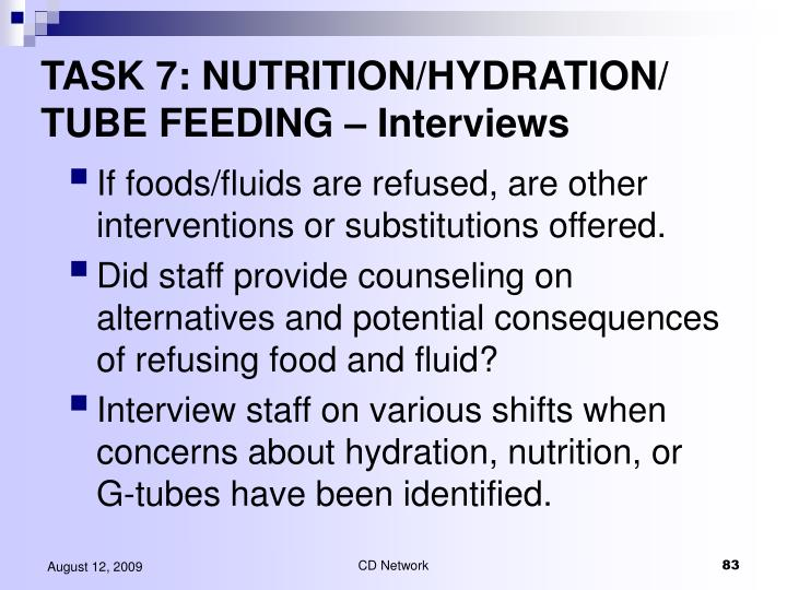 TASK 7: NUTRITION/HYDRATION/ TUBE FEEDING – Interviews