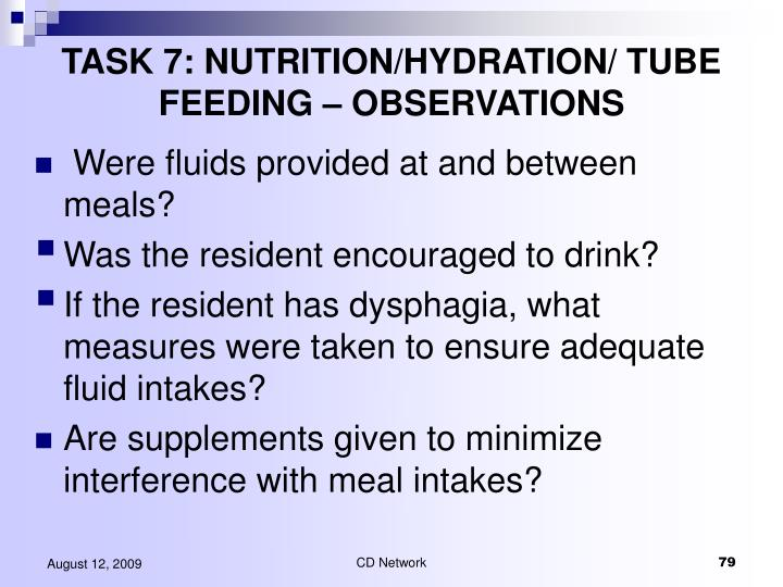 TASK 7: NUTRITION/HYDRATION/ TUBE FEEDING – OBSERVATIONS
