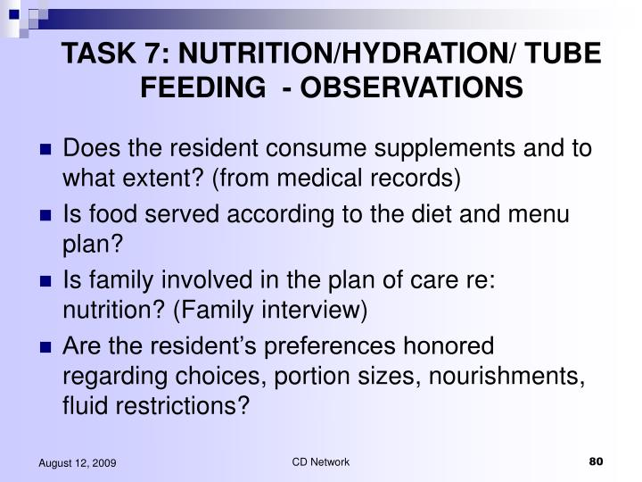 TASK 7: NUTRITION/HYDRATION/ TUBE FEEDING  - OBSERVATIONS