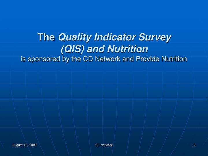 The quality indicator survey qis and nutrition is sponsored by the cd network and provide nutrition