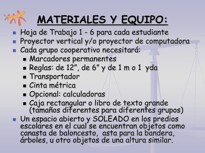 MATERIALES Y EQUIPO: