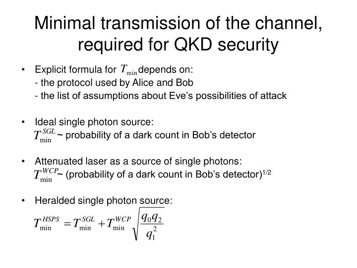 Minimal transmission of the channel, required for QKD security