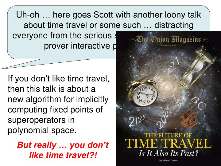 Uh-oh … here goes Scott with another loony talk about time travel or some such … distracting eve...