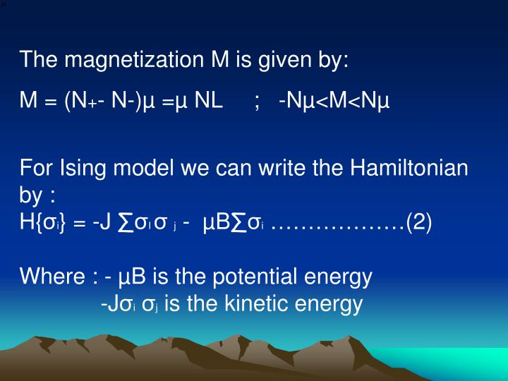 The magnetization M is given by: