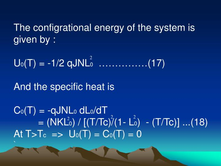 The configrational energy of the system is given by :
