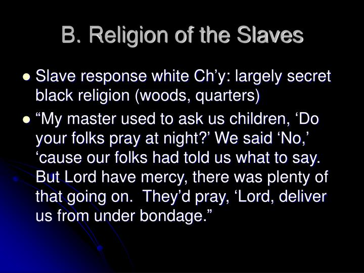 B. Religion of the Slaves