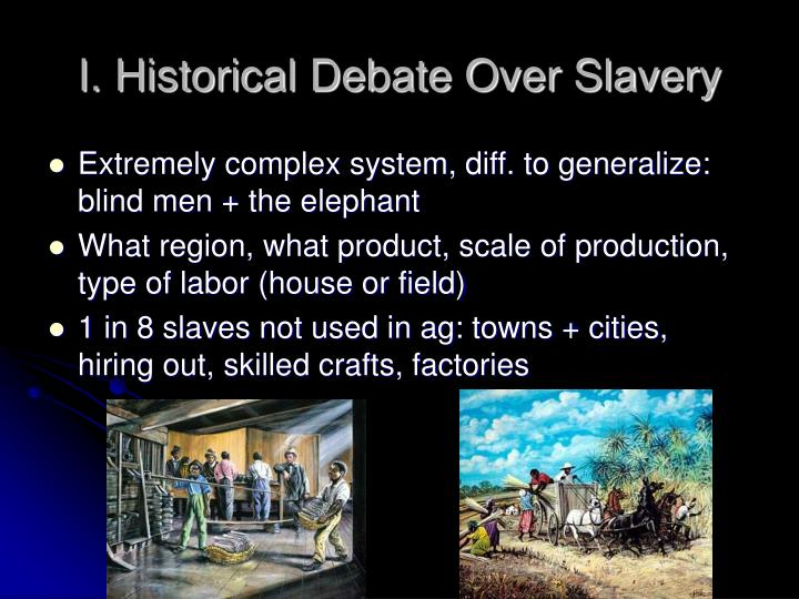 I historical debate over slavery