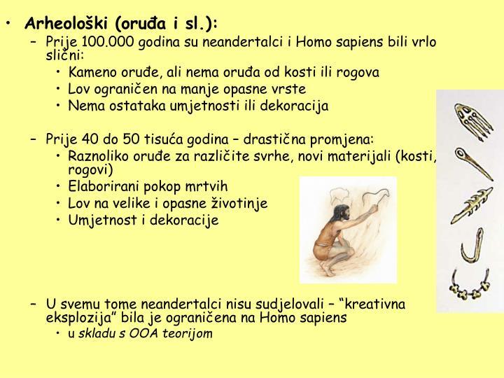Arheološki (oruđa i sl.):