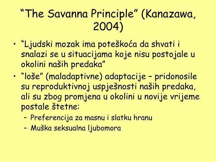 """The Savanna Principle"" (Kanazawa, 2004)"