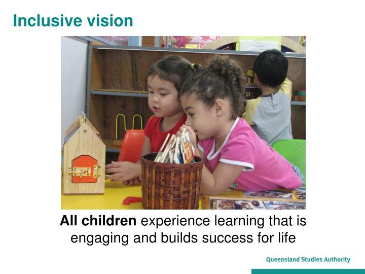 Inclusive vision