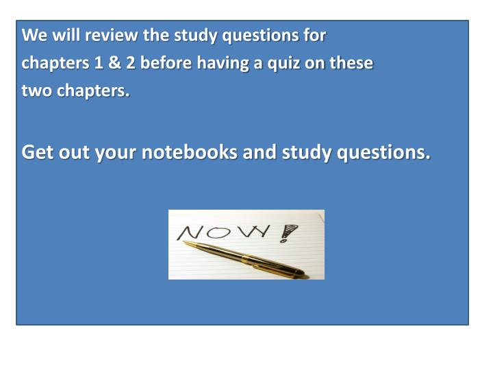 We will review the study questions for