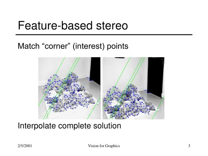 Feature based stereo