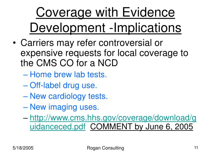 Coverage with Evidence Development -Implications