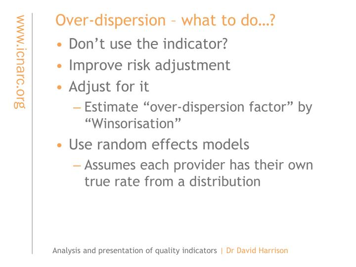 Over-dispersion – what to do…?