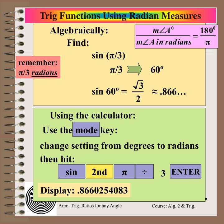 Trig Functions Using Radian Measures