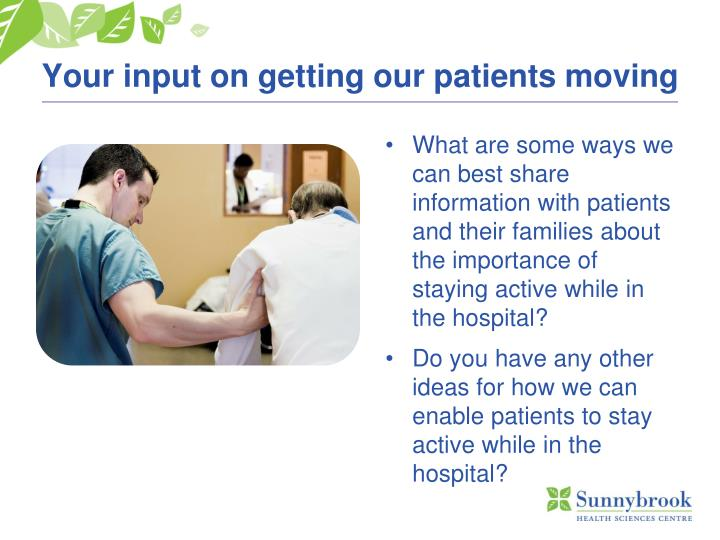 Your input on getting our patients