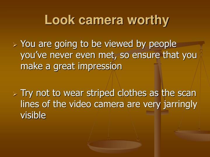 Look camera worthy