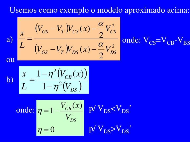 Usemos como exemplo o modelo aproximado acima:
