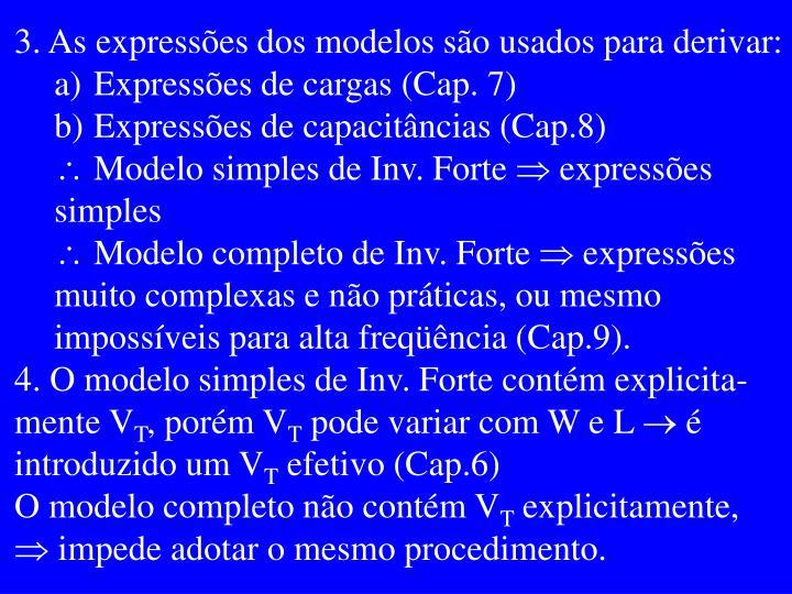 3. As expressões dos modelos são usados para derivar: