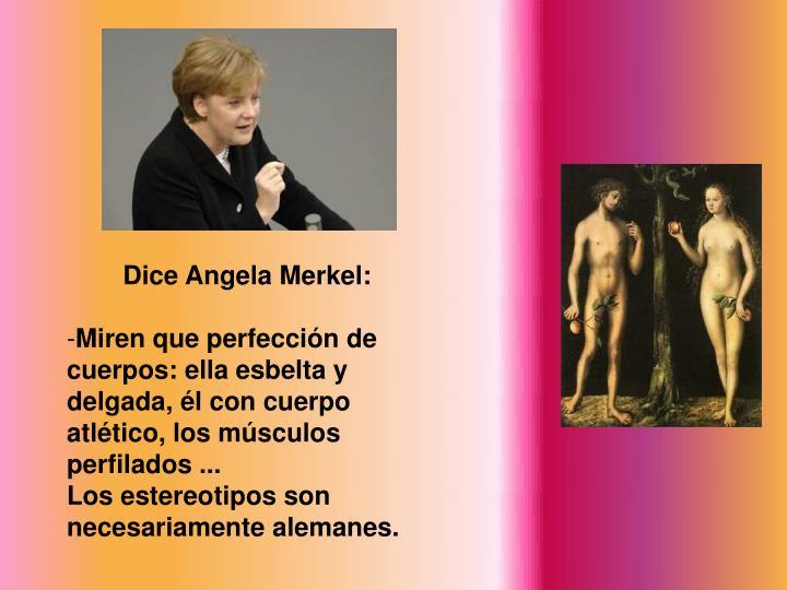 Dice Angela Merkel: