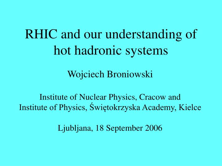 RHIC and our understanding of hot hadronic systems