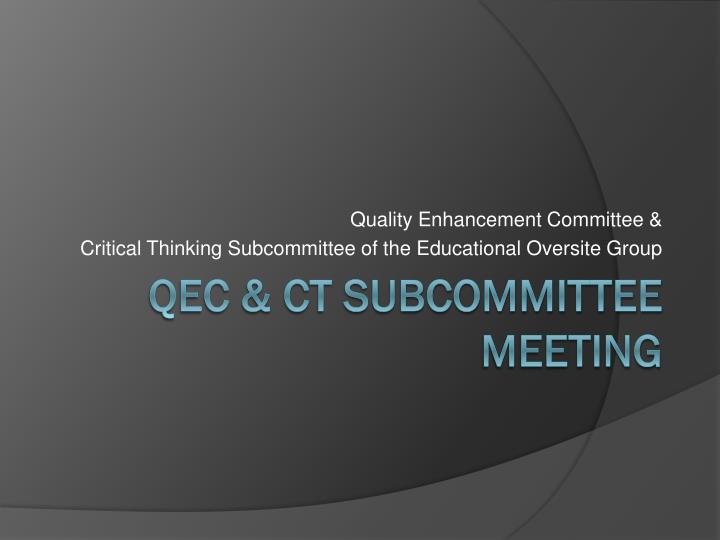 Quality enhancement committee critical thinking subcommittee of the educational oversite group
