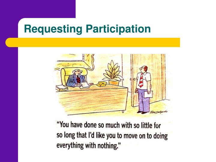Requesting Participation
