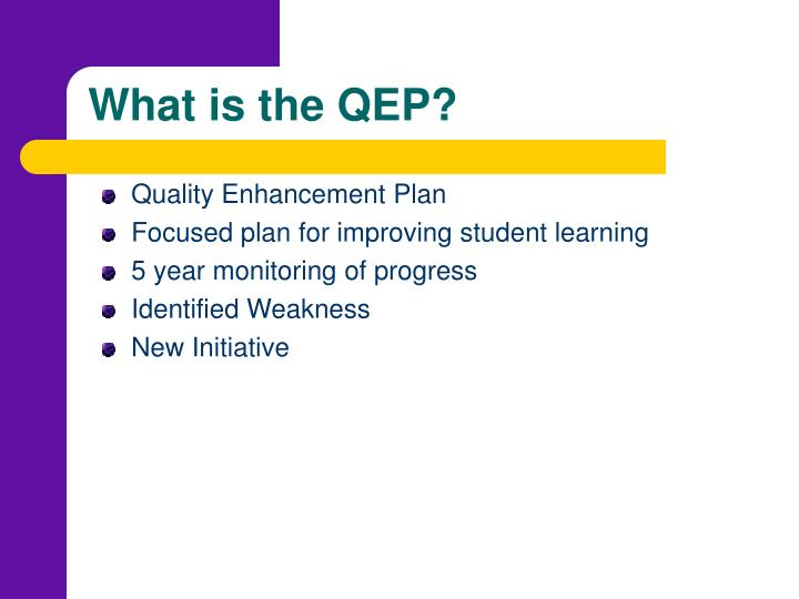 What is the QEP?
