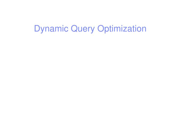 Dynamic query optimization
