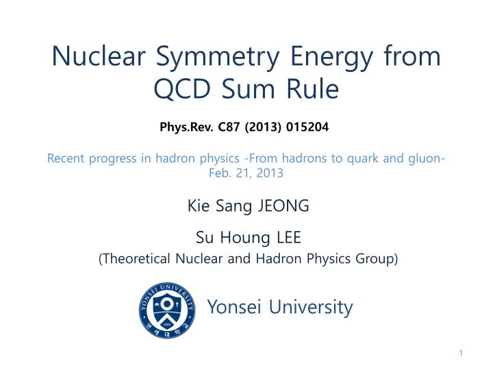 Kie sang jeong su houng lee theoretical nuclear and hadron physics group yonsei university