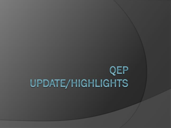 Qep update highlights