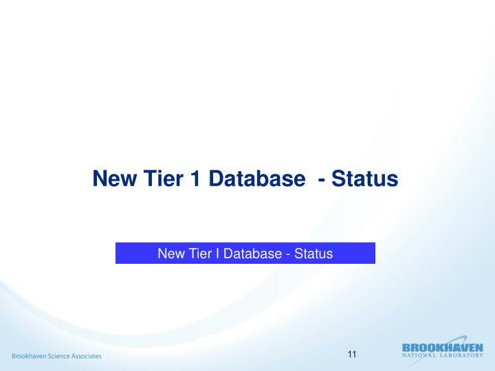 New Tier 1 Database  - Status