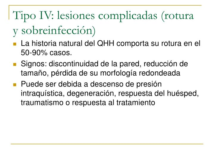 Tipo IV: lesiones complicadas (rotura y sobreinfección)