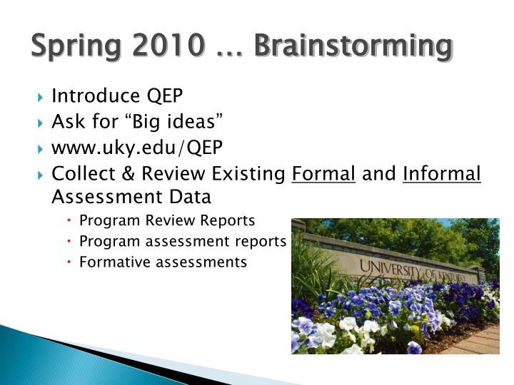 Spring 2010 … Brainstorming