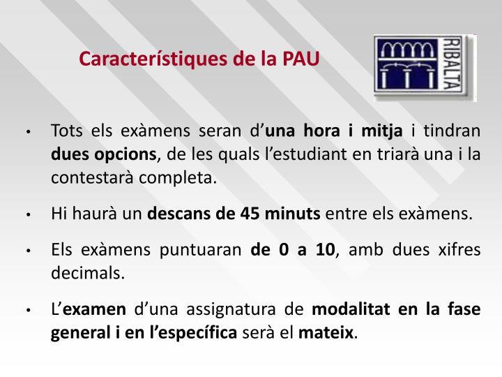Característiques de la PAU
