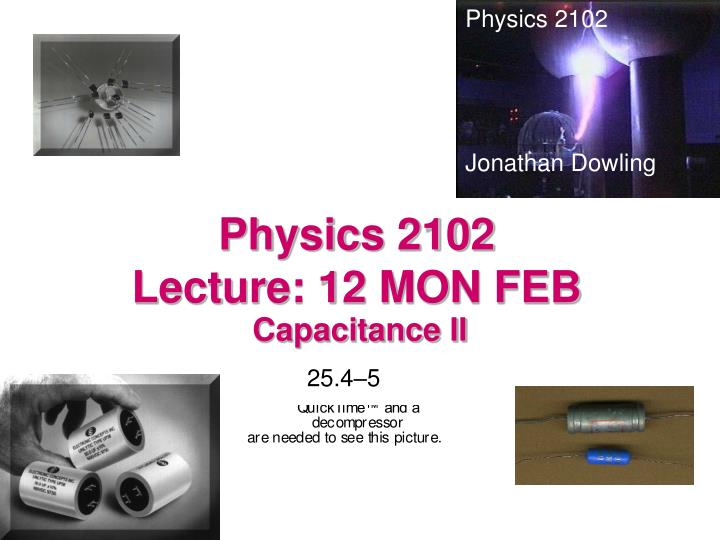physics 2102 lecture 12 mon feb