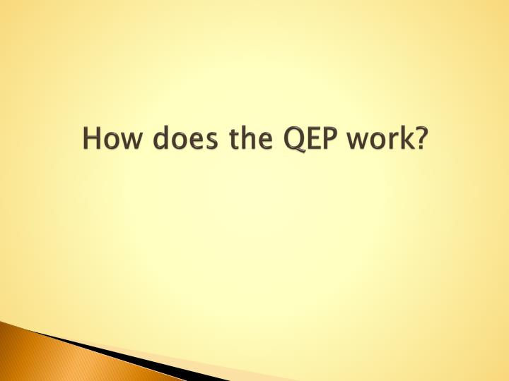 How does the QEP work?