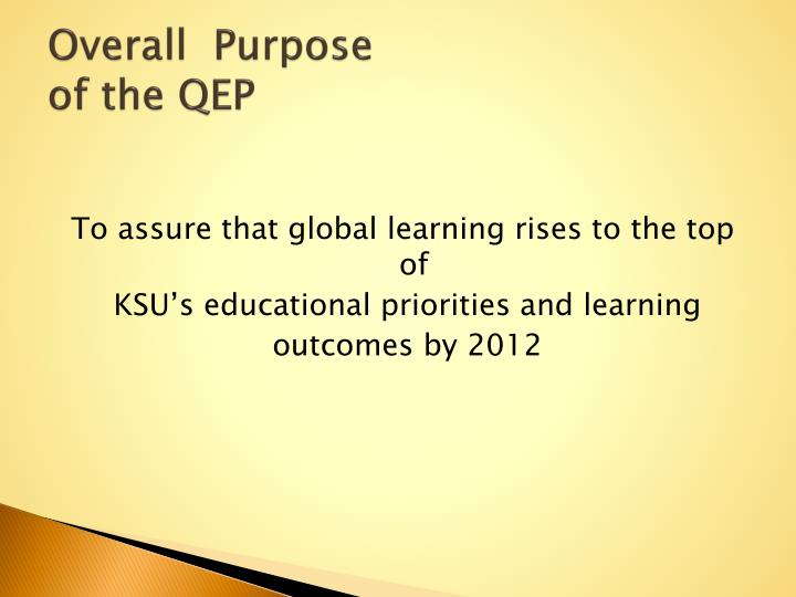 Overall purpose of the qep