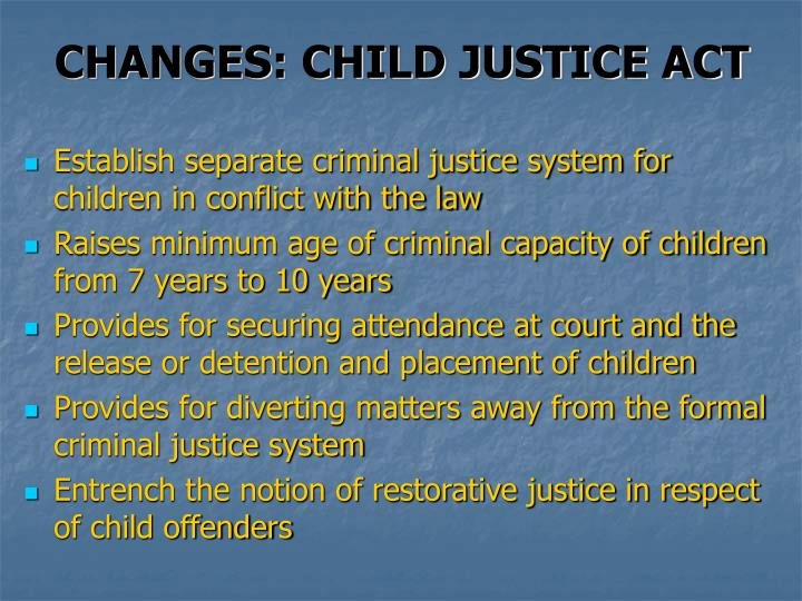 CHANGES: CHILD JUSTICE ACT