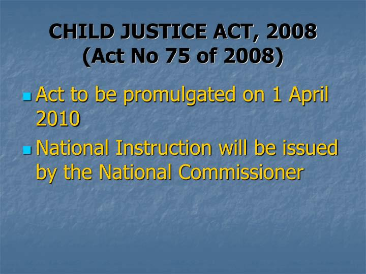 CHILD JUSTICE ACT, 2008