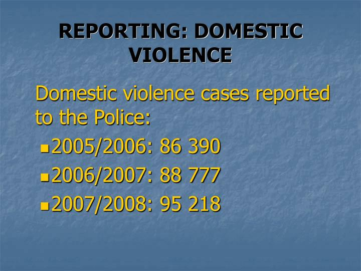 REPORTING: DOMESTIC VIOLENCE