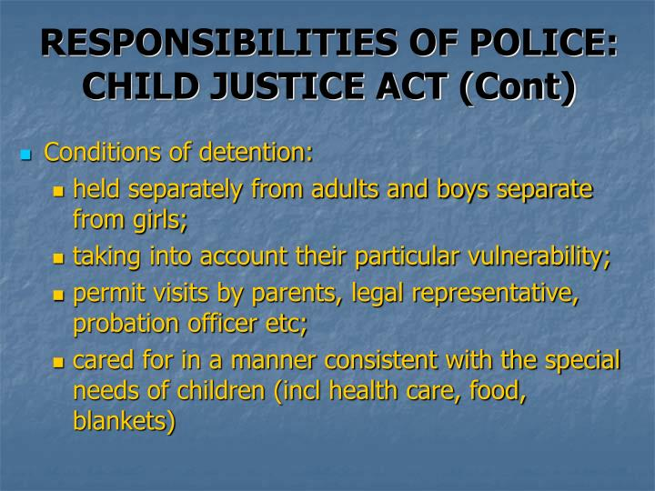 RESPONSIBILITIES OF POLICE: CHILD JUSTICE ACT (Cont)