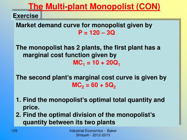 The Multi-plant Monopolist (CON)