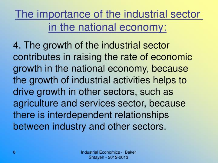 The importance of the industrial sector in the national economy: