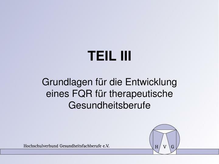 TEIL III
